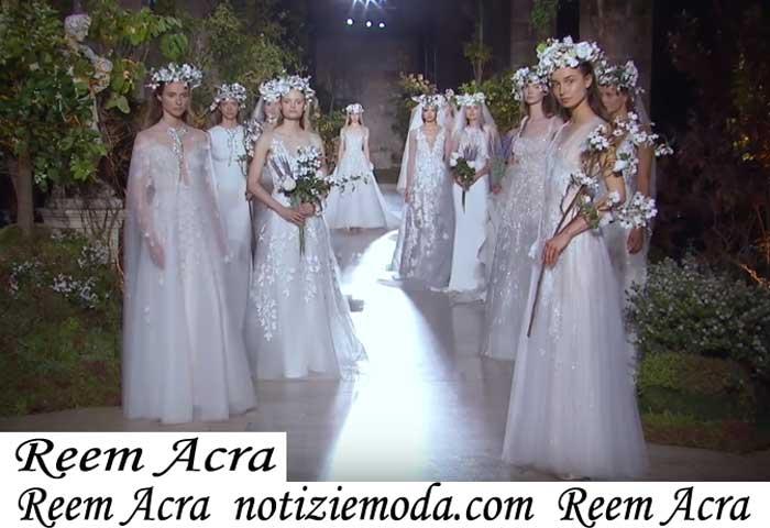 Sfilata Sposa Reem Acra 2019 Primavera Estate Abiti Cerimonia